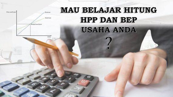 MAU BELAJAR HITUNG HPP & BEP USAHA ANDA?